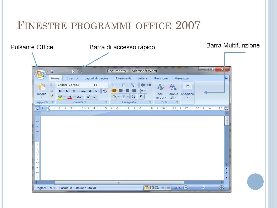 F INESTRE PROGRAMMI OFFICE 2007 Pulsante OfficeBarra di accesso rapido Barra Multifunzione