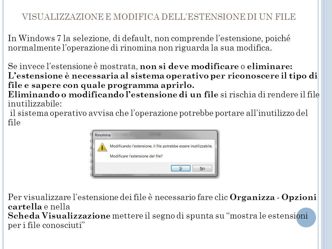 In Windows 7 la selezione, di default, non comprende lestensione, poiché normalmente loperazione di rinomina non riguarda la sua modifica.