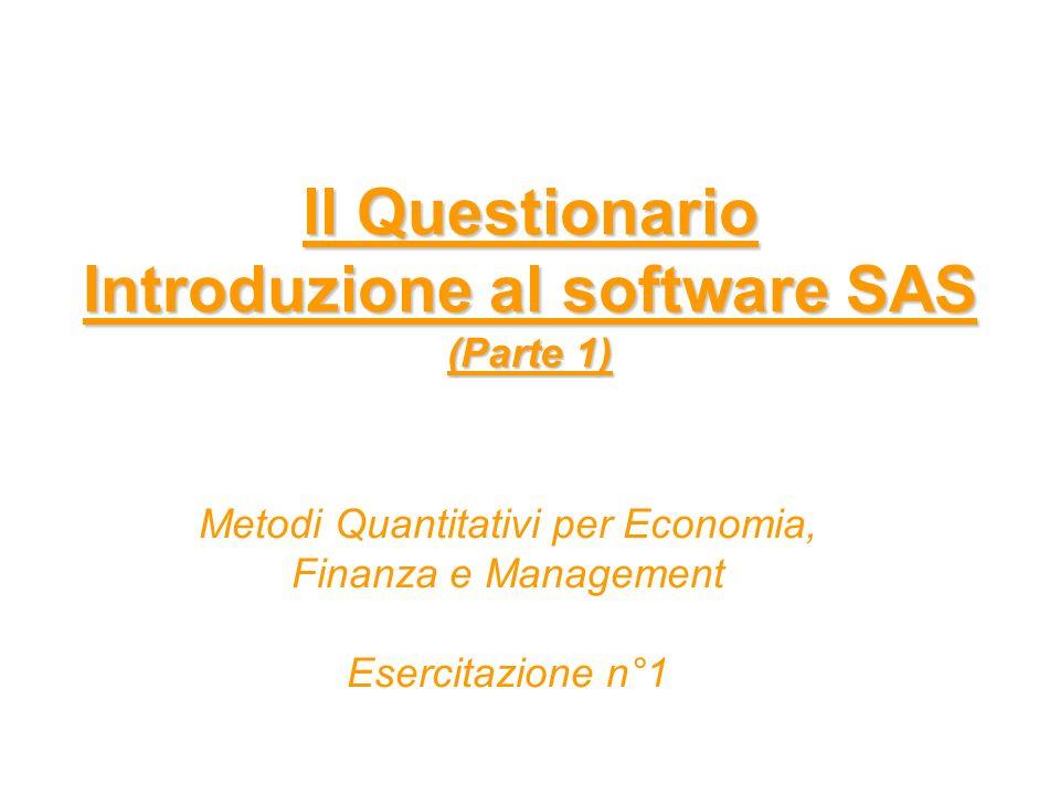 ll Questionario Introduzione al software SAS (Parte 1) Metodi Quantitativi per Economia, Finanza e Management Esercitazione n°1
