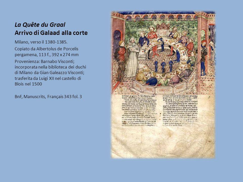 La Quête du Graal Arrivo di Galaad alla corte Milano, verso il 1380-1385.