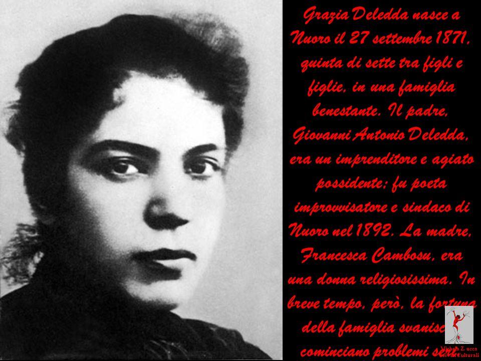 Grazia Deledda nasce a Nuoro il 27 settembre 1871, quinta di sette tra figli e figlie, in una famiglia benestante. Il padre, Giovanni Antonio Deledda,