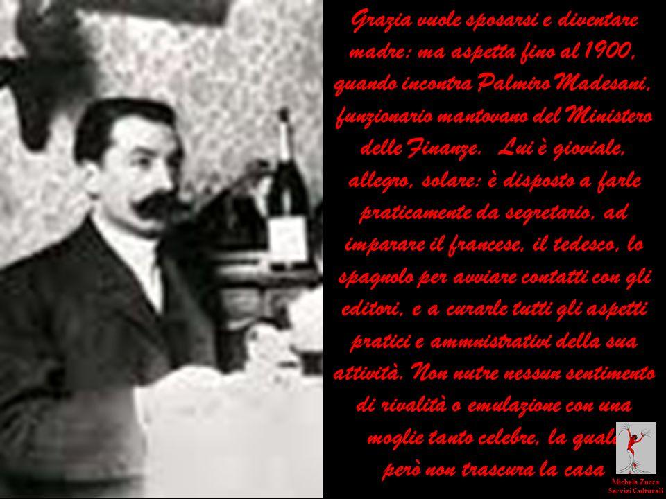 Grazia vuole sposarsi e diventare madre: ma aspetta fino al 1900, quando incontra Palmiro Madesani, funzionario mantovano del Ministero delle Finanze.
