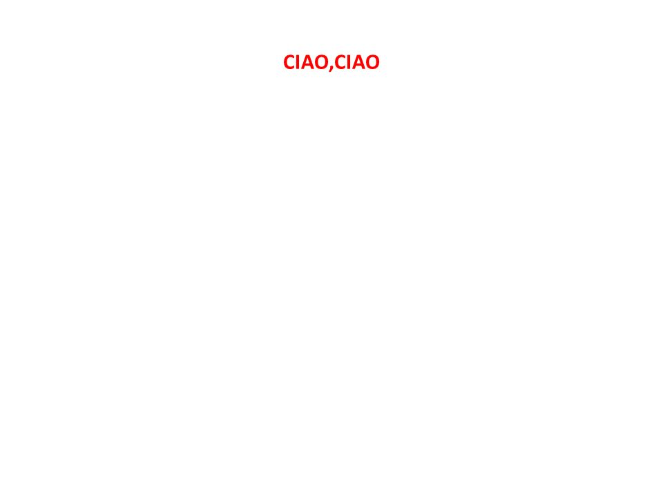 CIAO,CIAO