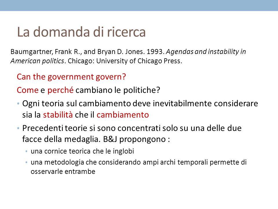La domanda di ricerca Can the government govern. Come e perché cambiano le politiche.