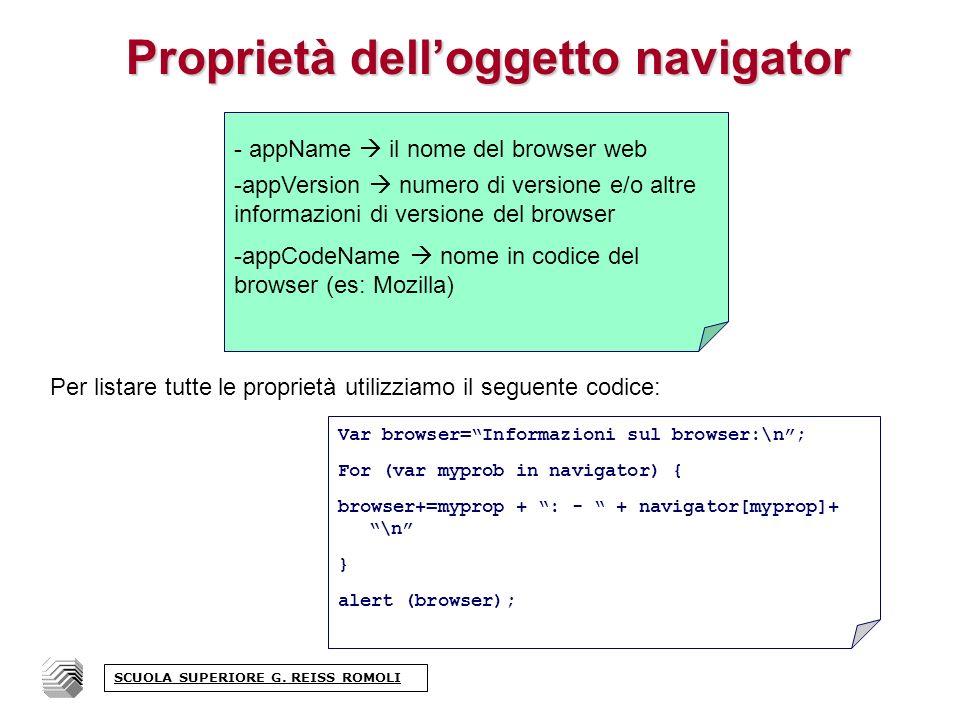 Proprietà delloggetto navigator Per listare tutte le proprietà utilizziamo il seguente codice: SCUOLA SUPERIORE G.