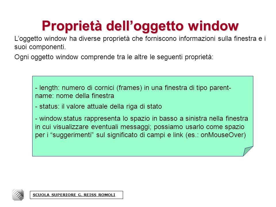 Proprietà delloggetto window Loggetto window ha diverse proprietà che forniscono informazioni sulla finestra e i suoi componenti.