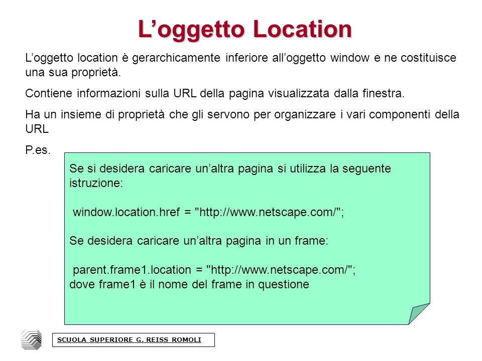 Loggetto Location Loggetto location è gerarchicamente inferiore alloggetto window e ne costituisce una sua proprietà.