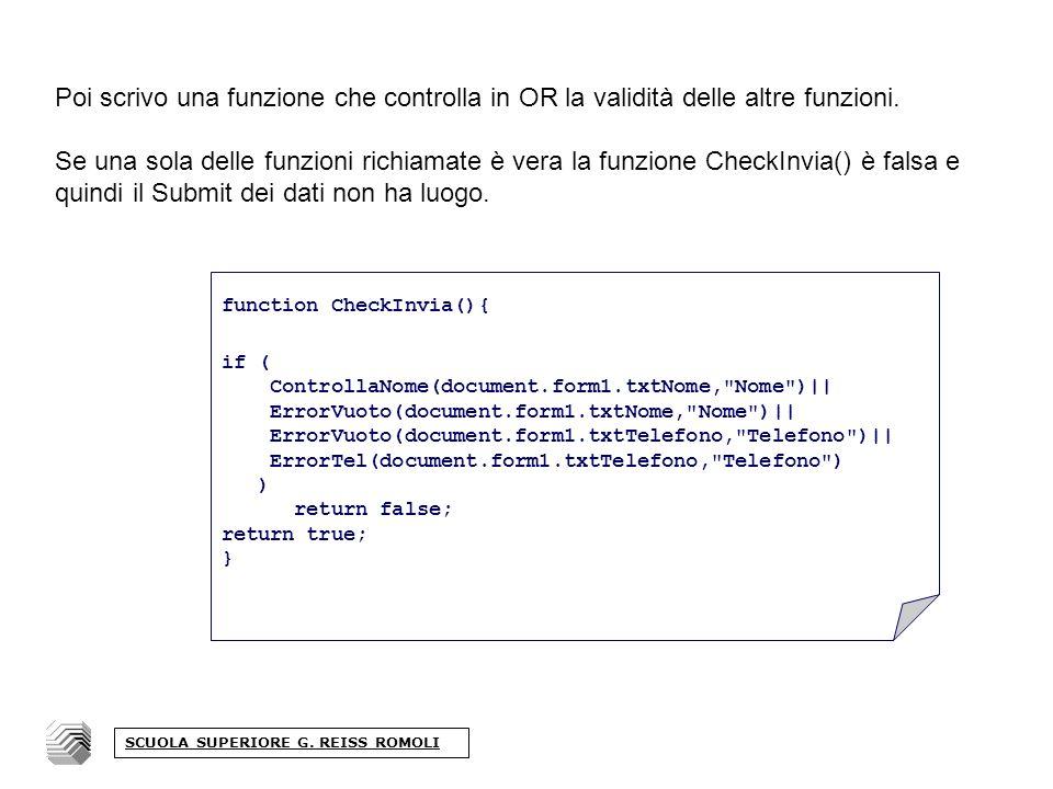 Poi scrivo una funzione che controlla in OR la validità delle altre funzioni.