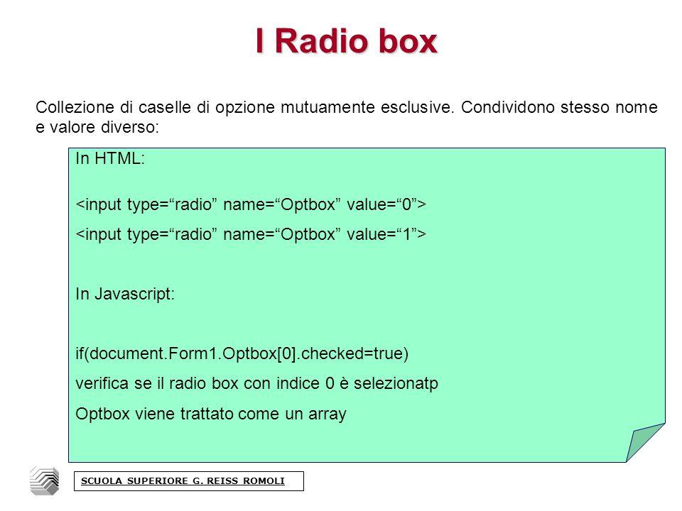 l Radio box Collezione di caselle di opzione mutuamente esclusive.