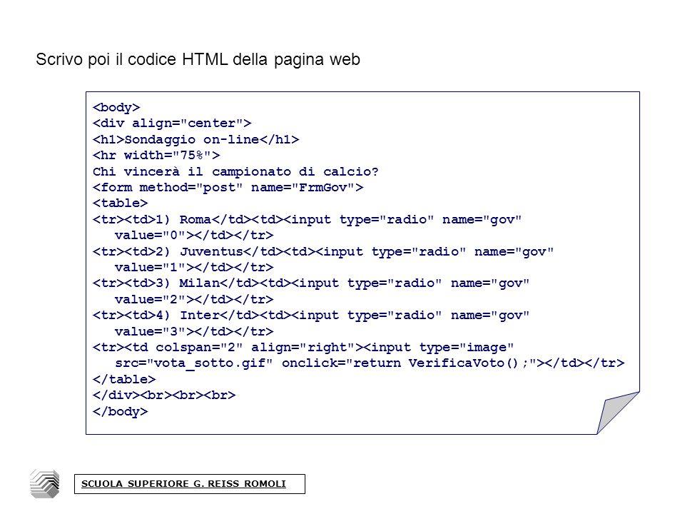 Scrivo poi il codice HTML della pagina web Sondaggio on-line Chi vincerà il campionato di calcio.