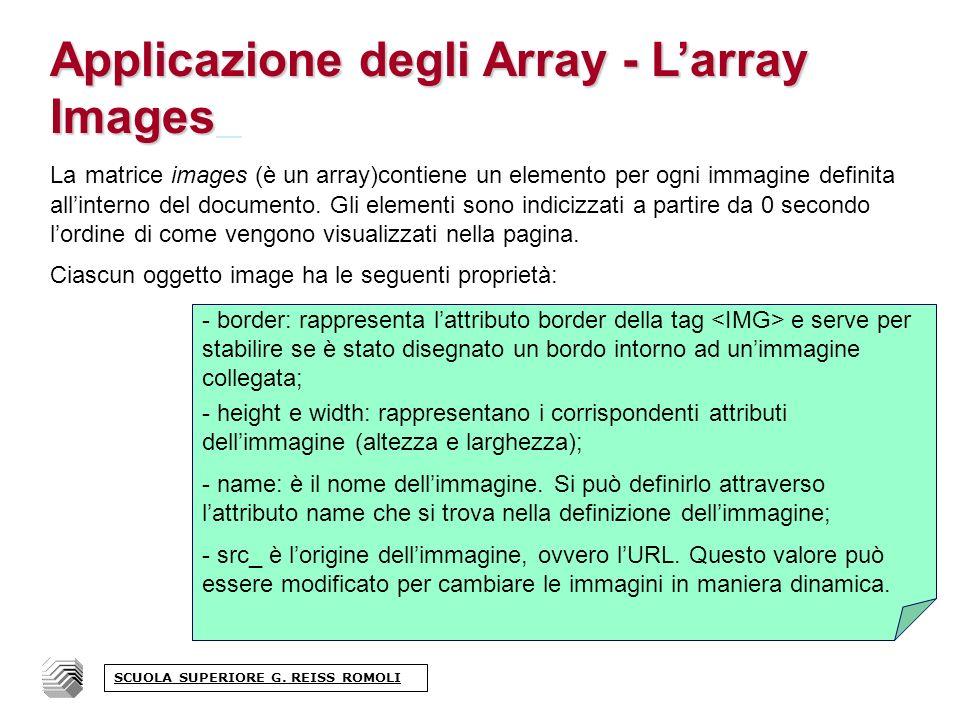 Applicazione degli Array - Larray Images La matrice images (è un array)contiene un elemento per ogni immagine definita allinterno del documento.