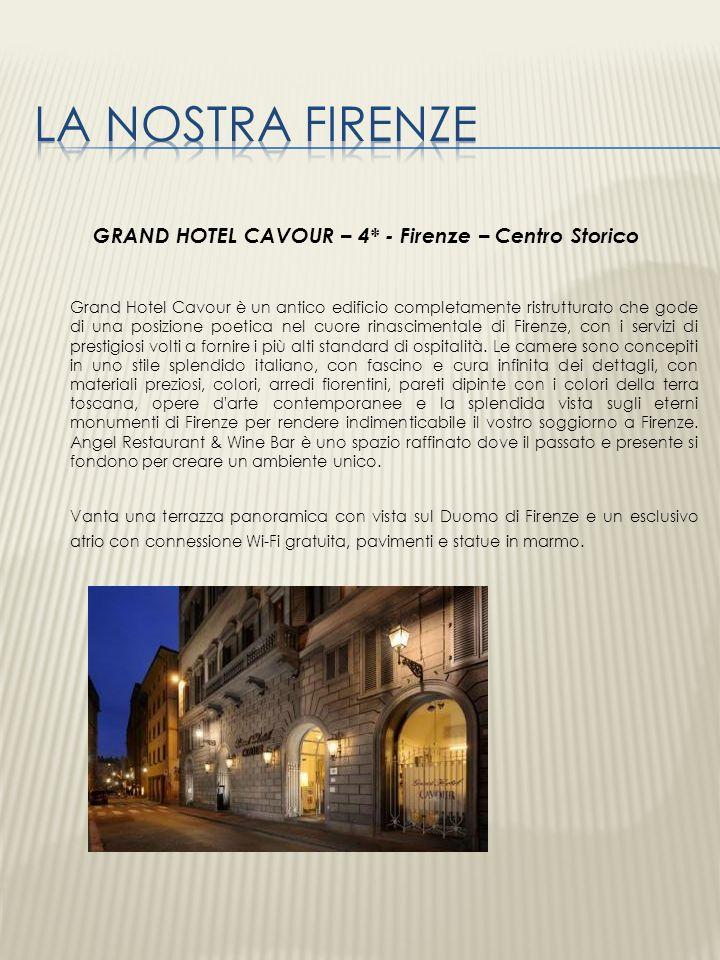 GRAND HOTEL CAVOUR – 4* - Firenze – Centro Storico Grand Hotel Cavour è un antico edificio completamente ristrutturato che gode di una posizione poeti