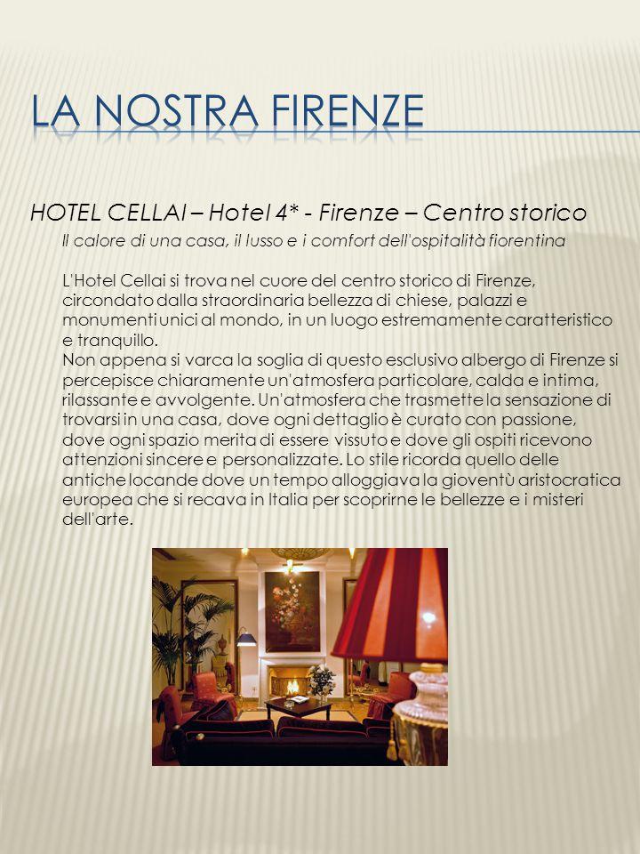 HOTEL CELLAI – Hotel 4* - Firenze – Centro storico Il calore di una casa, il lusso e i comfort dell'ospitalità fiorentina L'Hotel Cellai si trova nel