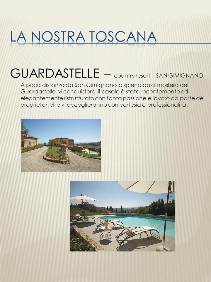 GUARDASTELLE – country resort – SAN GIMIGNANO A poca distanza da San Gimignano la splendida atmosfera del Guardastelle vi conquisterà. Il casale è sta