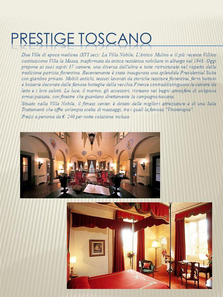 Due Ville di epoca medicea (XVI sec): La Villa Nobile, L'Antico Mulino e il più recente Villino costituiscono Villa la Massa, trasformata da antica re