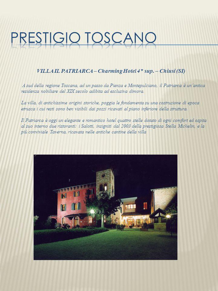 VILLA IL PATRIARCA – Charming Hotel 4* sup. – Chiusi (SI) A sud della regione Toscana, ad un passo da Pienza e Montepulciano, il Patriarca è unantica