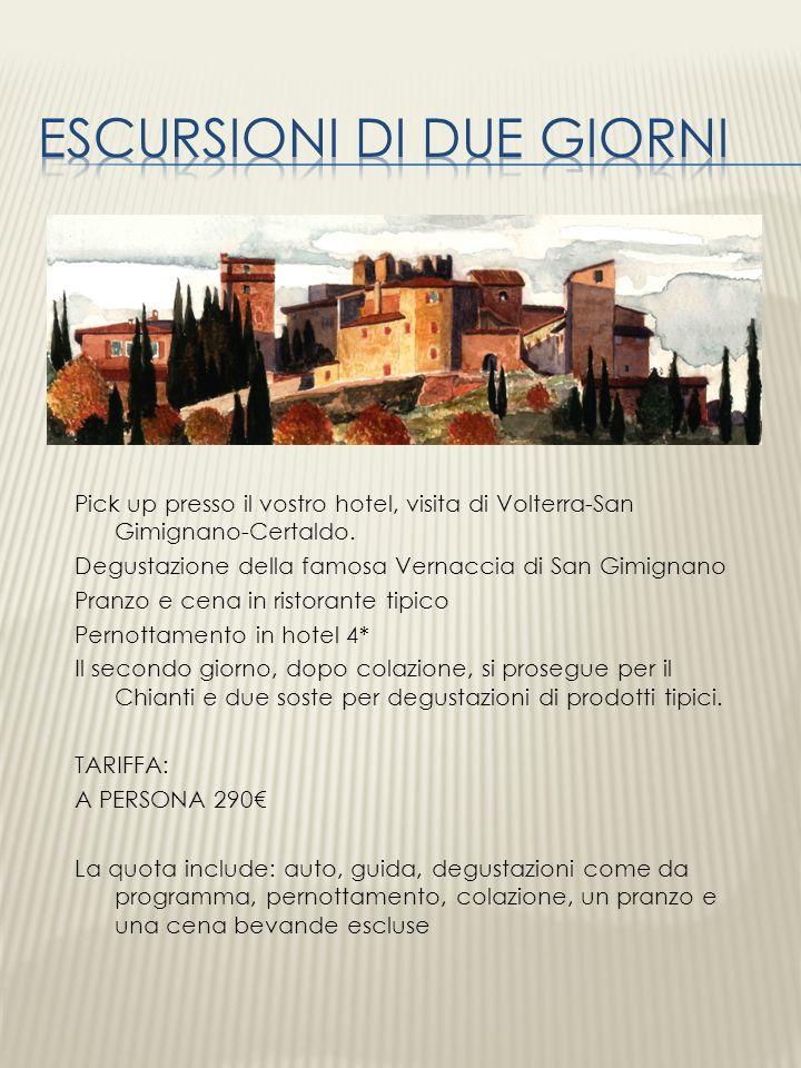 Pick up presso il vostro hotel, visita di Volterra-San Gimignano-Certaldo. Degustazione della famosa Vernaccia di San Gimignano Pranzo e cena in risto