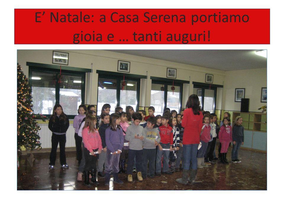 E Natale: a Casa Serena portiamo gioia e … tanti auguri!