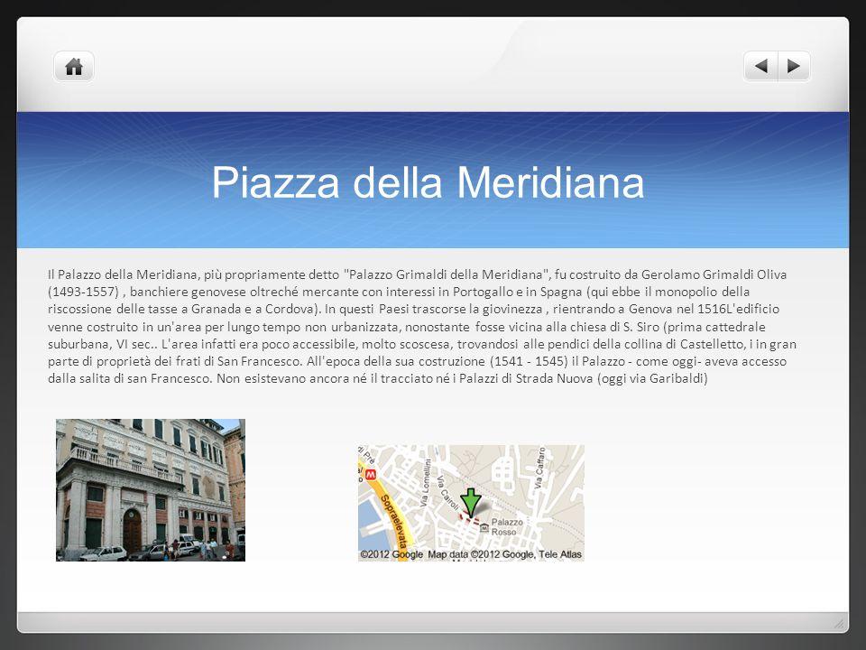Piazza della Meridiana Il Palazzo della Meridiana, più propriamente detto