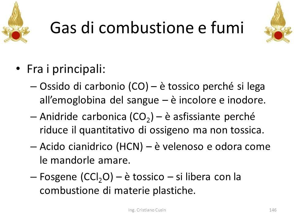 Gas di combustione e fumi Fra i principali: – Ossido di carbonio (CO) – è tossico perché si lega allemoglobina del sangue – è incolore e inodore. – An