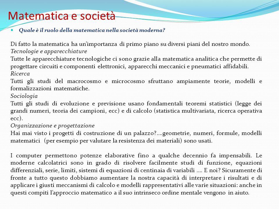 Matematica e società Quale è il ruolo della matematica nella società moderna.