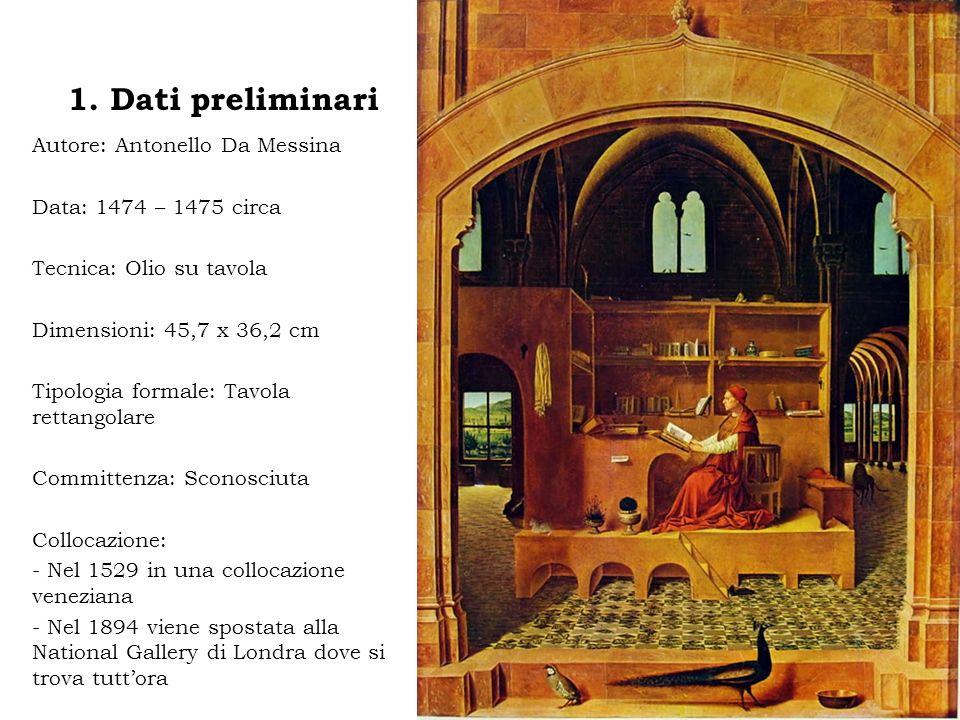 1. Dati preliminari Autore: Antonello Da Messina Data: 1474 – 1475 circa Tecnica: Olio su tavola Dimensioni: 45,7 x 36,2 cm Tipologia formale: Tavola