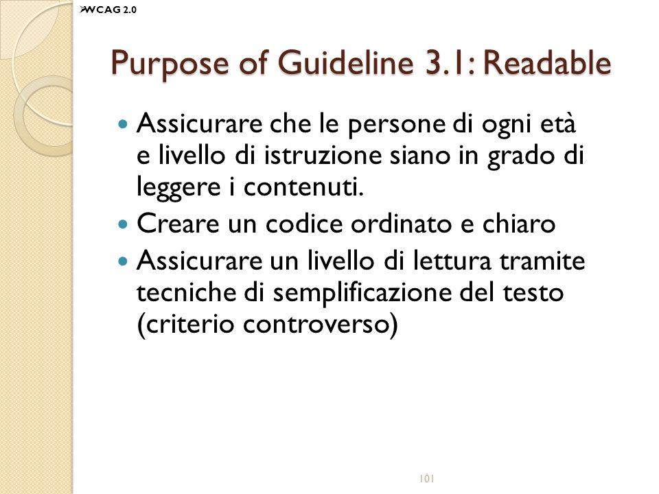 Purpose of Guideline 3.1: Readable Assicurare che le persone di ogni età e livello di istruzione siano in grado di leggere i contenuti. Creare un codi