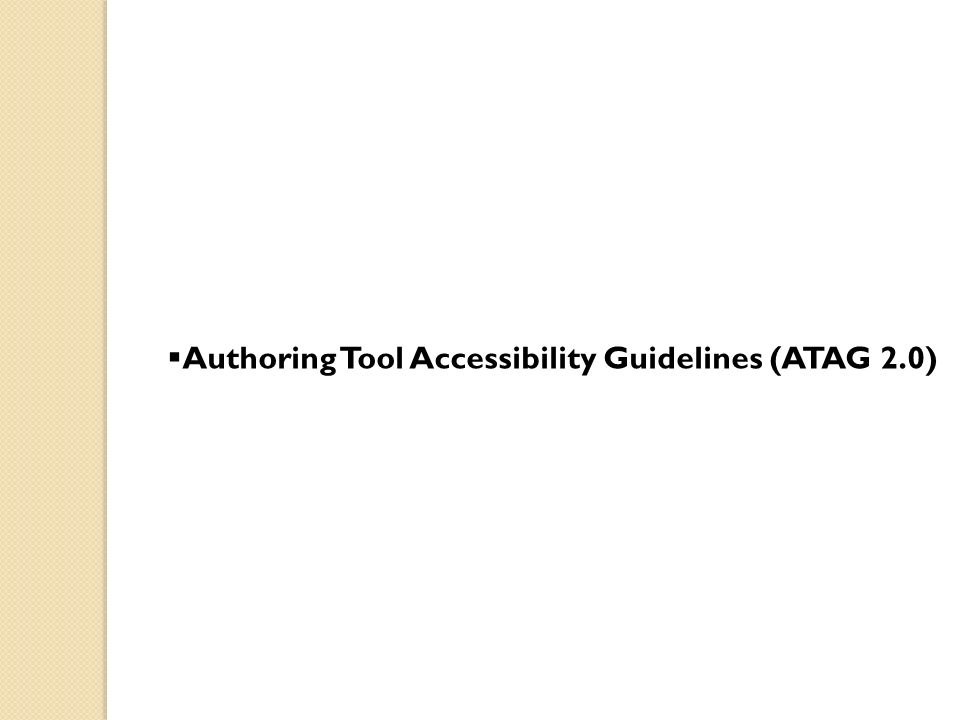 Authoring Tool Accessibility Guidelines (ATAG 2.0)