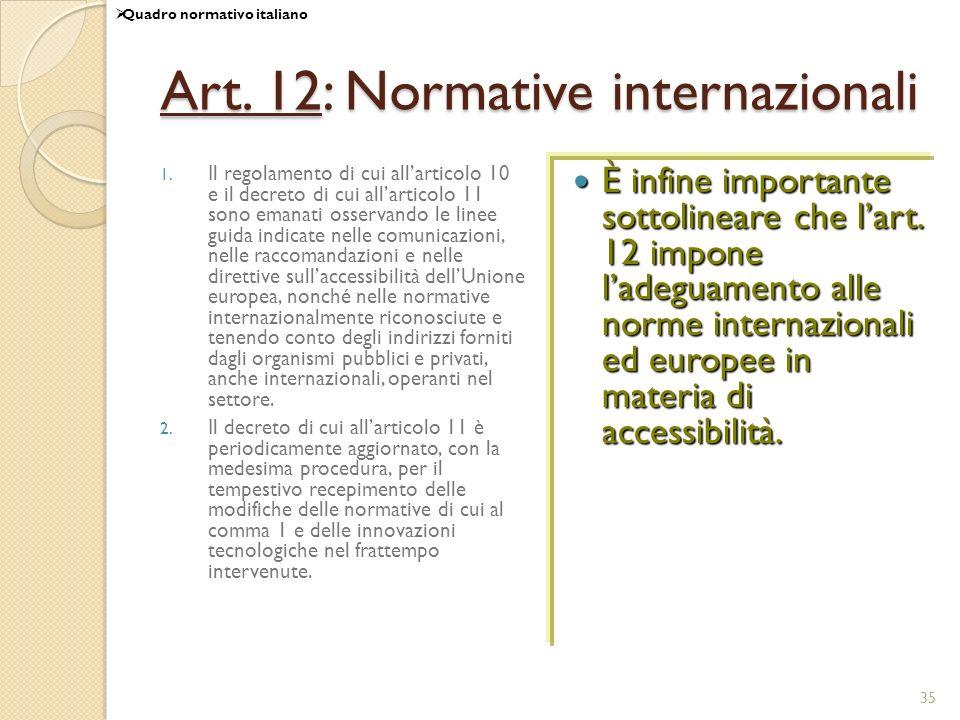 35 Art. 12: Normative internazionali 1. Il regolamento di cui allarticolo 10 e il decreto di cui allarticolo 11 sono emanati osservando le linee guida