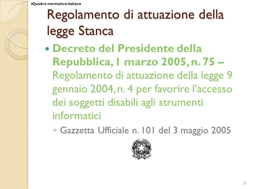 36 Regolamento di attuazione della legge Stanca Decreto del Presidente della Repubblica, 1 marzo 2005, n. 75 – Regolamento di attuazione della legge 9