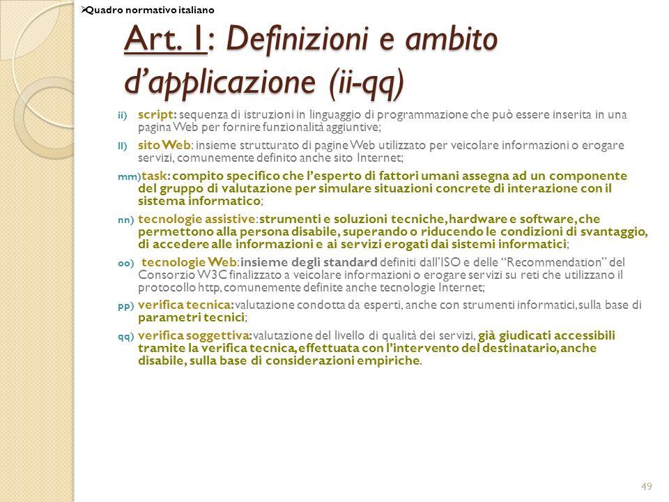 49 Art. 1: Definizioni e ambito dapplicazione (ii-qq) ii) script: sequenza di istruzioni in linguaggio di programmazione che può essere inserita in un