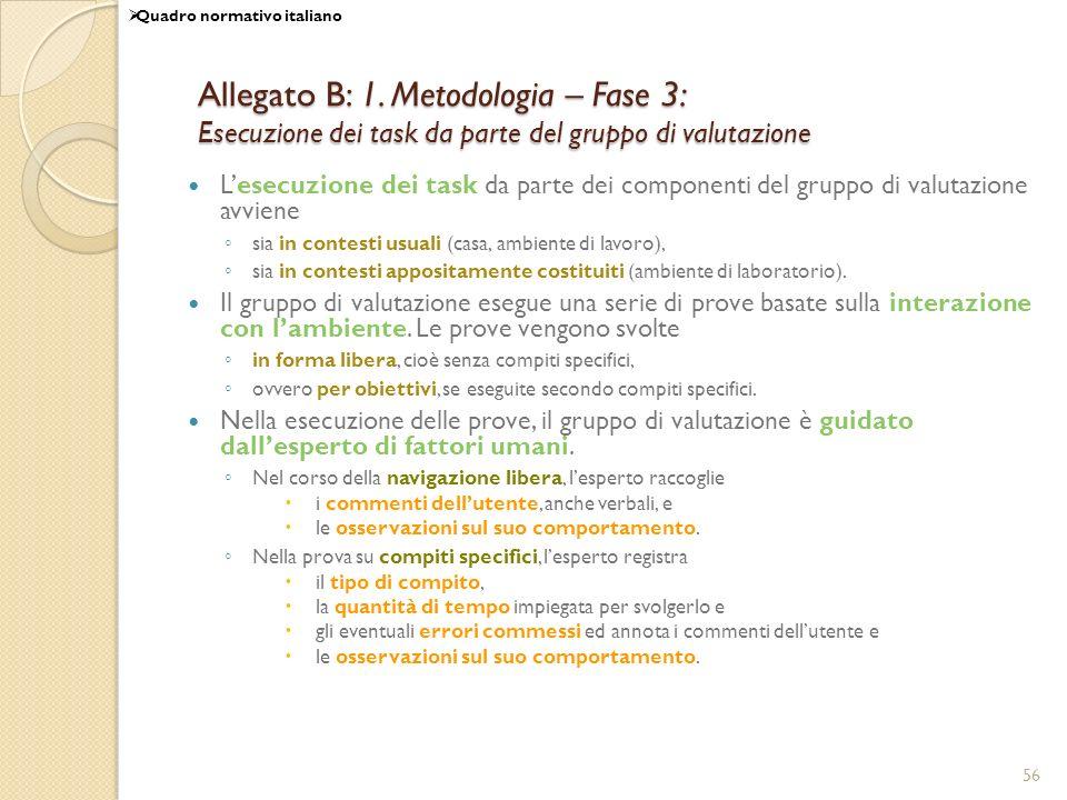 56 Allegato B: 1. Metodologia – Fase 3: Esecuzione dei task da parte del gruppo di valutazione Lesecuzione dei task da parte dei componenti del gruppo