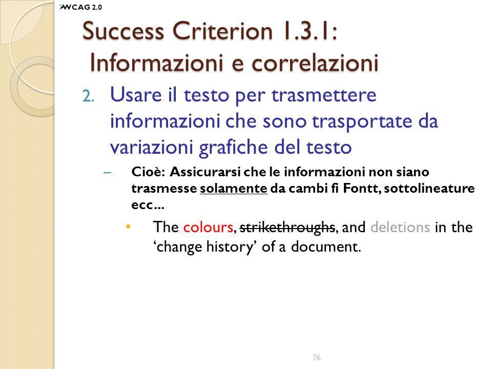 Success Criterion 1.3.1: Informazioni e correlazioni 2. Usare il testo per trasmettere informazioni che sono trasportate da variazioni grafiche del te
