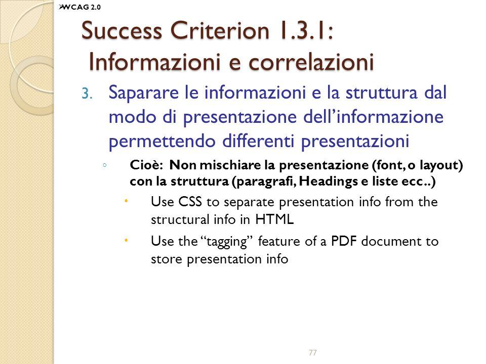 Success Criterion 1.3.1: Informazioni e correlazioni 3. Saparare le informazioni e la struttura dal modo di presentazione dellinformazione permettendo