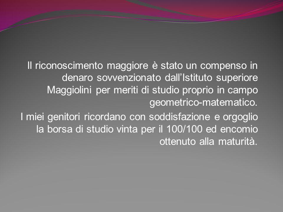 Il riconoscimento maggiore è stato un compenso in denaro sovvenzionato dallIstituto superiore Maggiolini per meriti di studio proprio in campo geometrico-matematico.