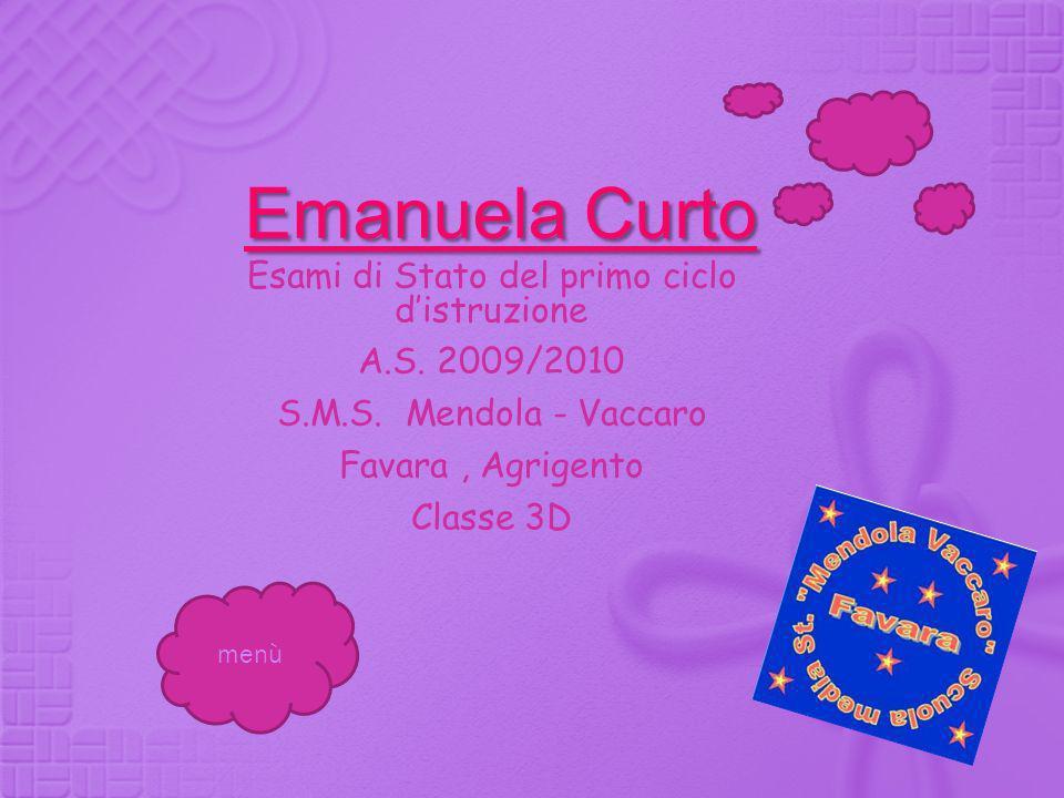 Emanuela Curto menù Esami di Stato del primo ciclo distruzione A.S. 2009/2010 S.M.S. Mendola - Vaccaro Favara, Agrigento Classe 3D