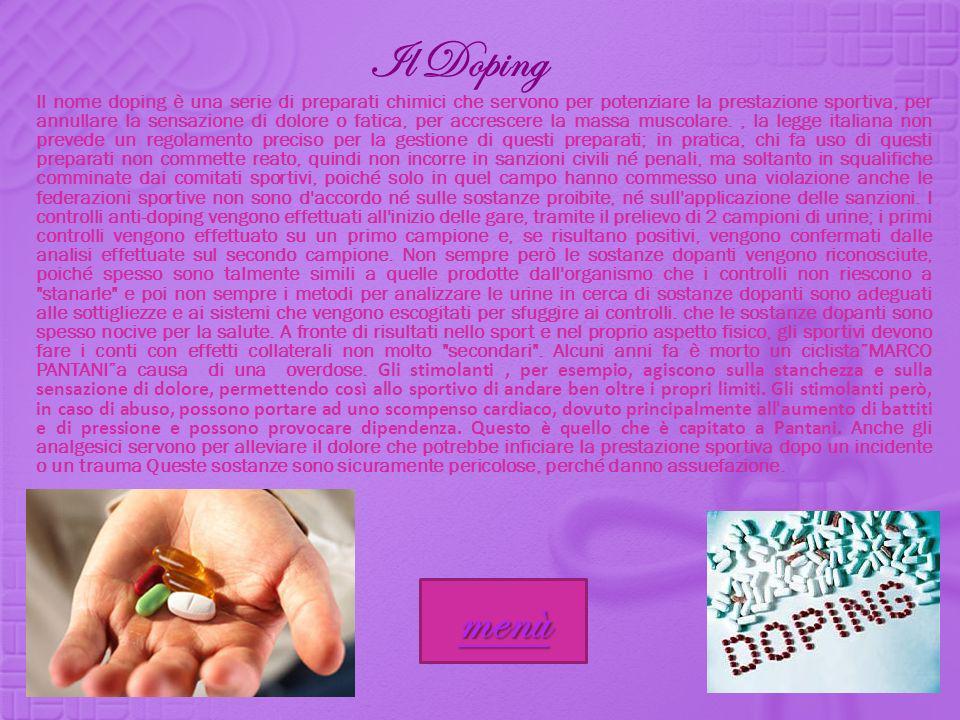Il nome doping è una serie di preparati chimici che servono per potenziare la prestazione sportiva, per annullare la sensazione di dolore o fatica, pe