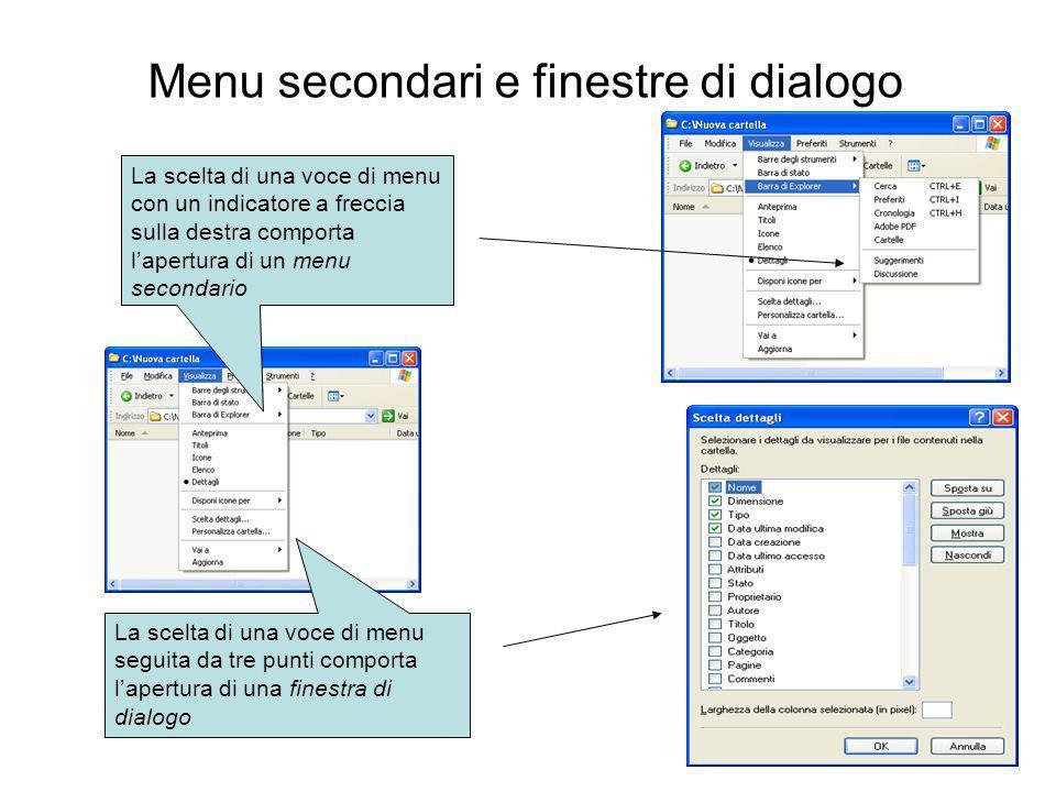 Menu secondari e finestre di dialogo La scelta di una voce di menu con un indicatore a freccia sulla destra comporta lapertura di un menu secondario La scelta di una voce di menu seguita da tre punti comporta lapertura di una finestra di dialogo