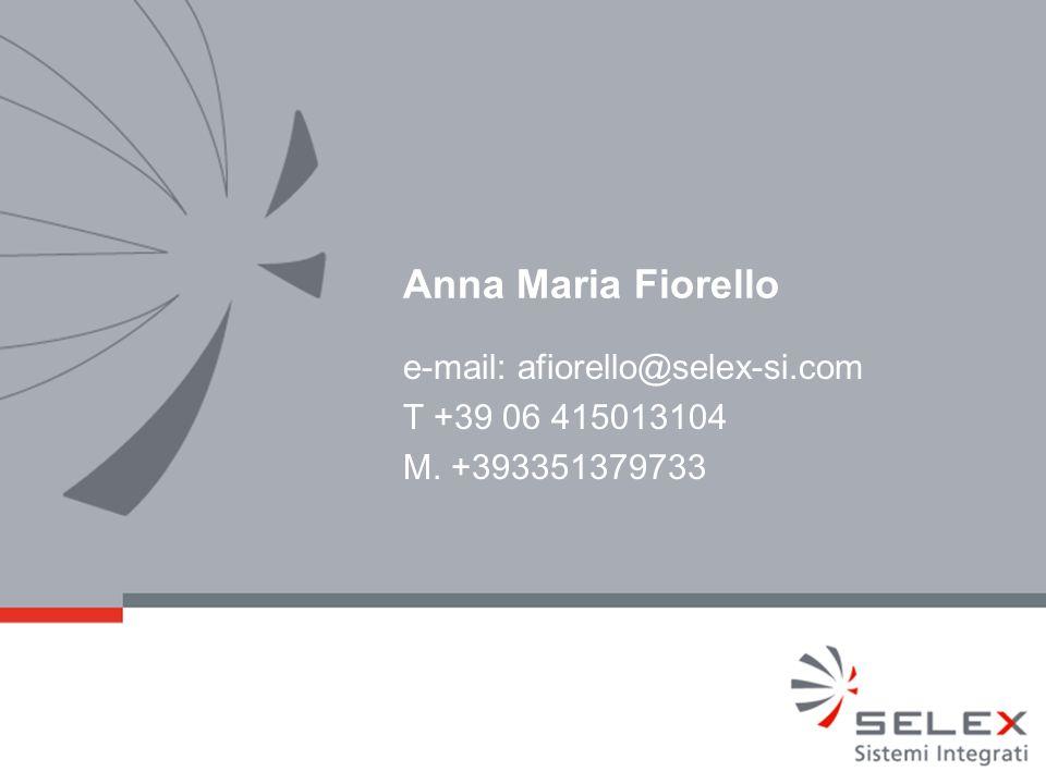 e-mail: afiorello@selex-si.com T +39 06 415013104 M. +393351379733 Anna Maria Fiorello