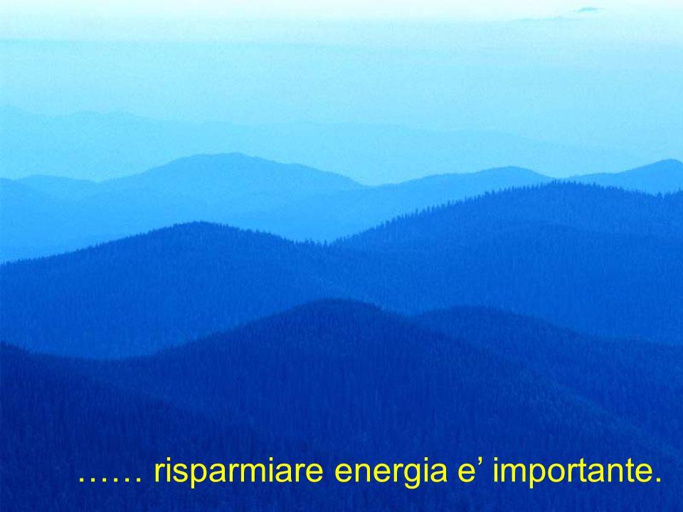 …… risparmiare energia e importante.