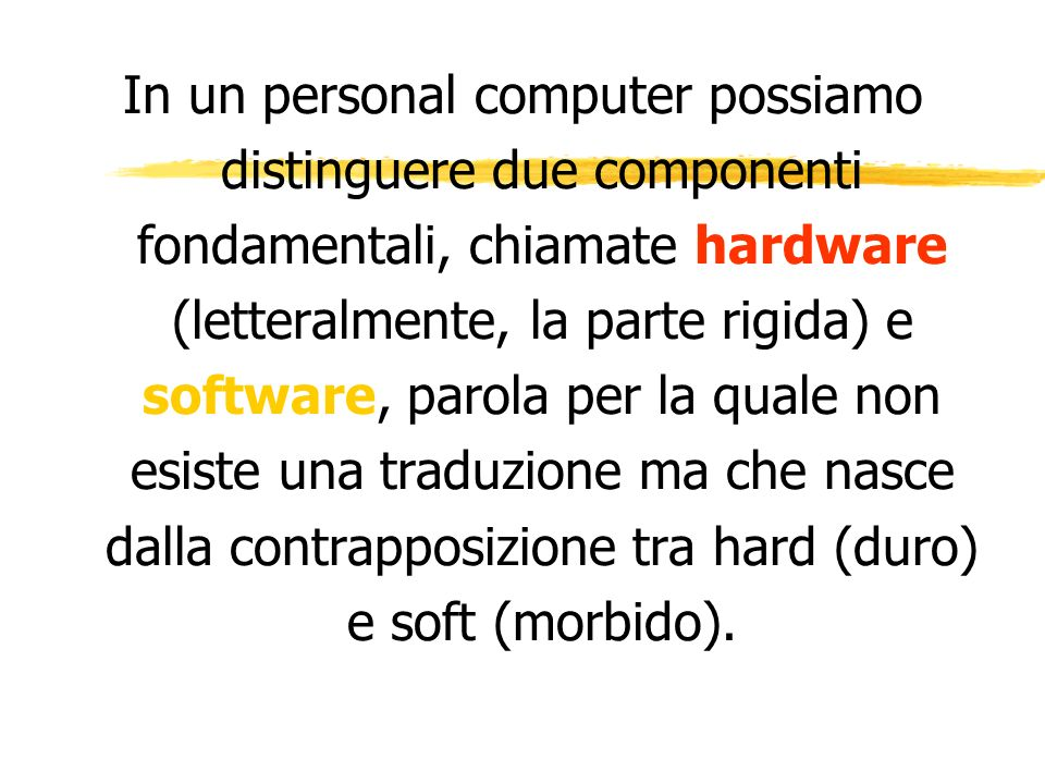 ARCHITETTURA PERSONAL COMPUTER: Personal Computer Hardware Periferiche di input Periferiche di output Software di Base Software Applicativo
