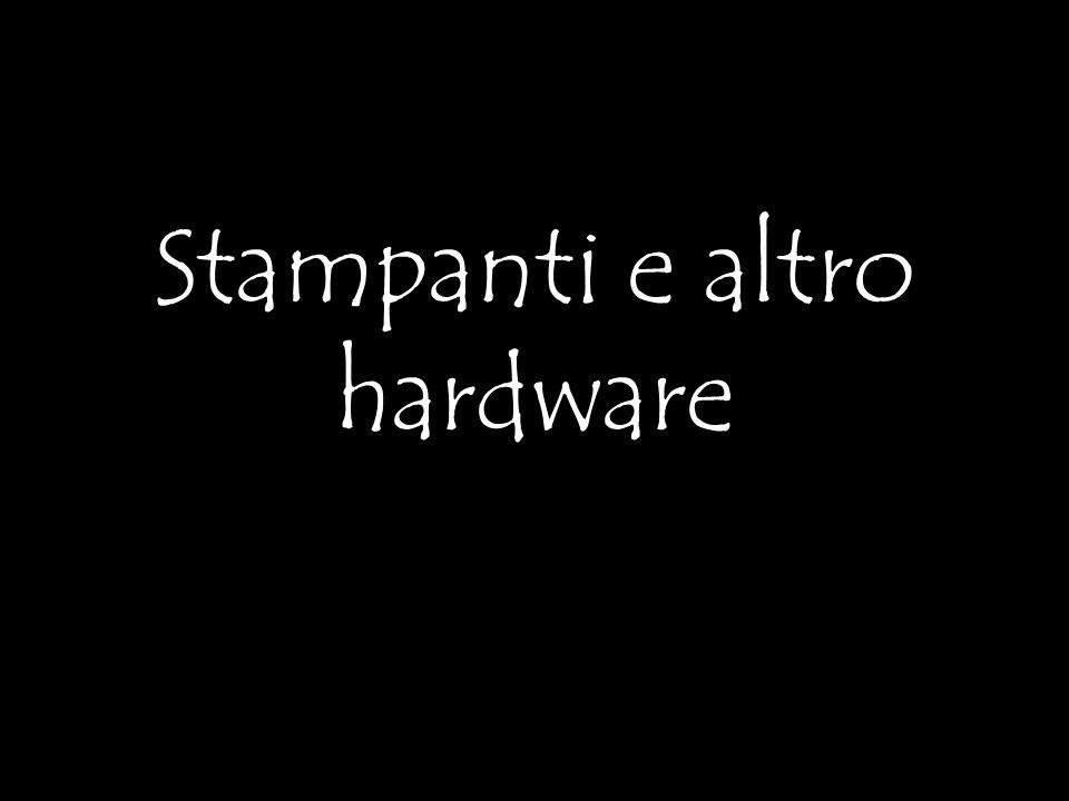 Stampanti e altro hardware