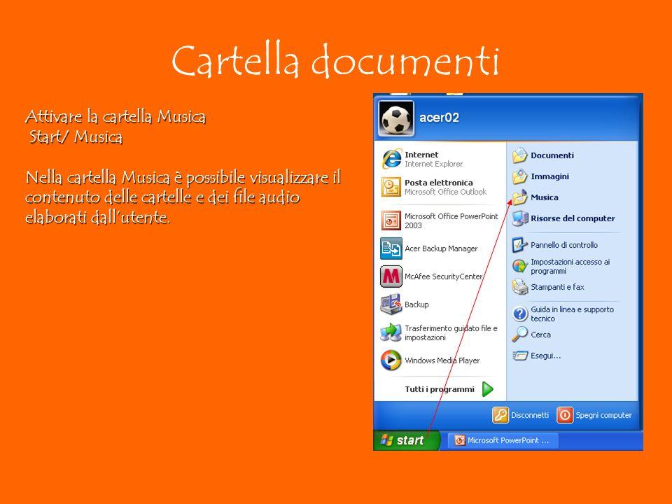 Cartella documenti Attivare la cartella Musica Start/ Musica Start/ Musica Nella cartella Musica è possibile visualizzare il contenuto delle cartelle e dei file audio elaborati dallutente.
