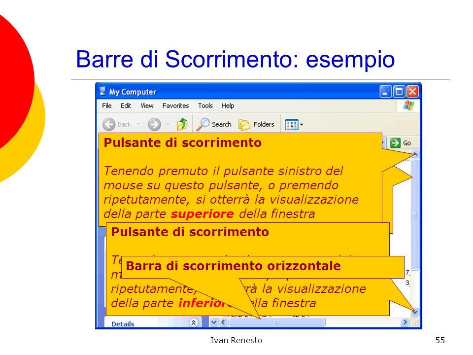 Ivan Renesto55 Barre di Scorrimento: esempio Barra di scorrimento verticale: Tenendo premuto il pulsante sinistro del mouse su questa linguetta è poss