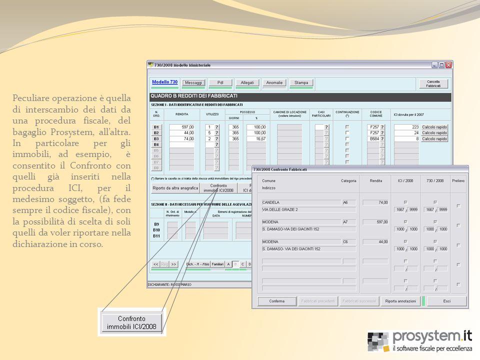 Peculiare operazione è quella di interscambio dei dati da una procedura fiscale, del bagaglio Prosystem, allaltra.