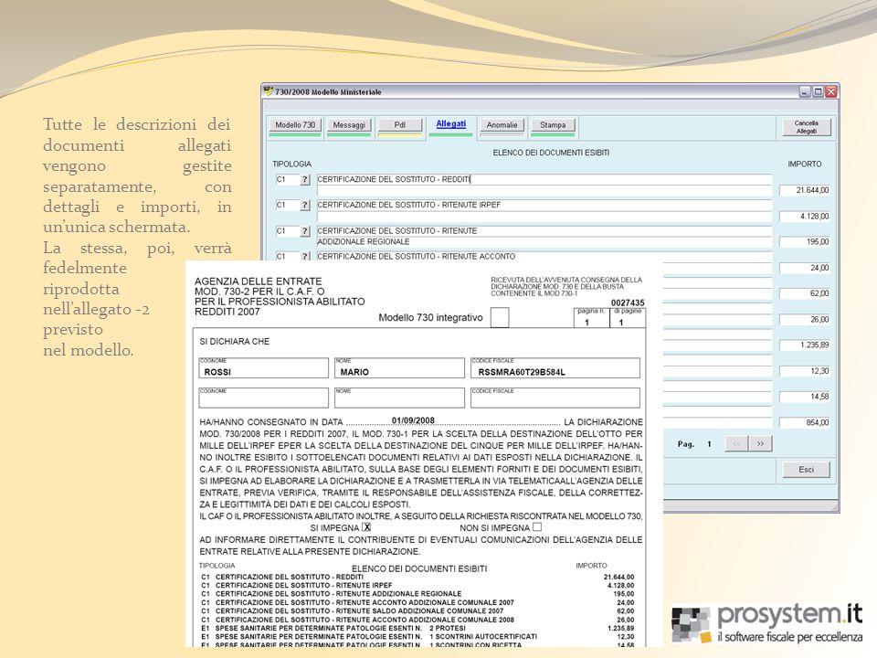 Tutte le descrizioni dei documenti allegati vengono gestite separatamente, con dettagli e importi, in ununica schermata.