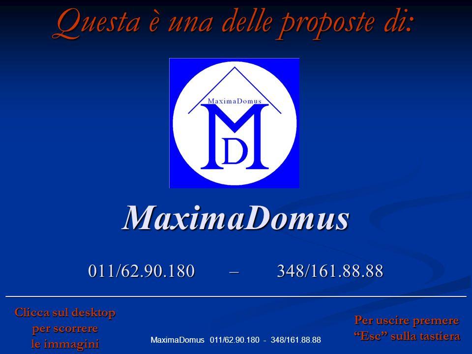 MaximaDomus 011/62.90.180 - 348/161.88.88 Rif.