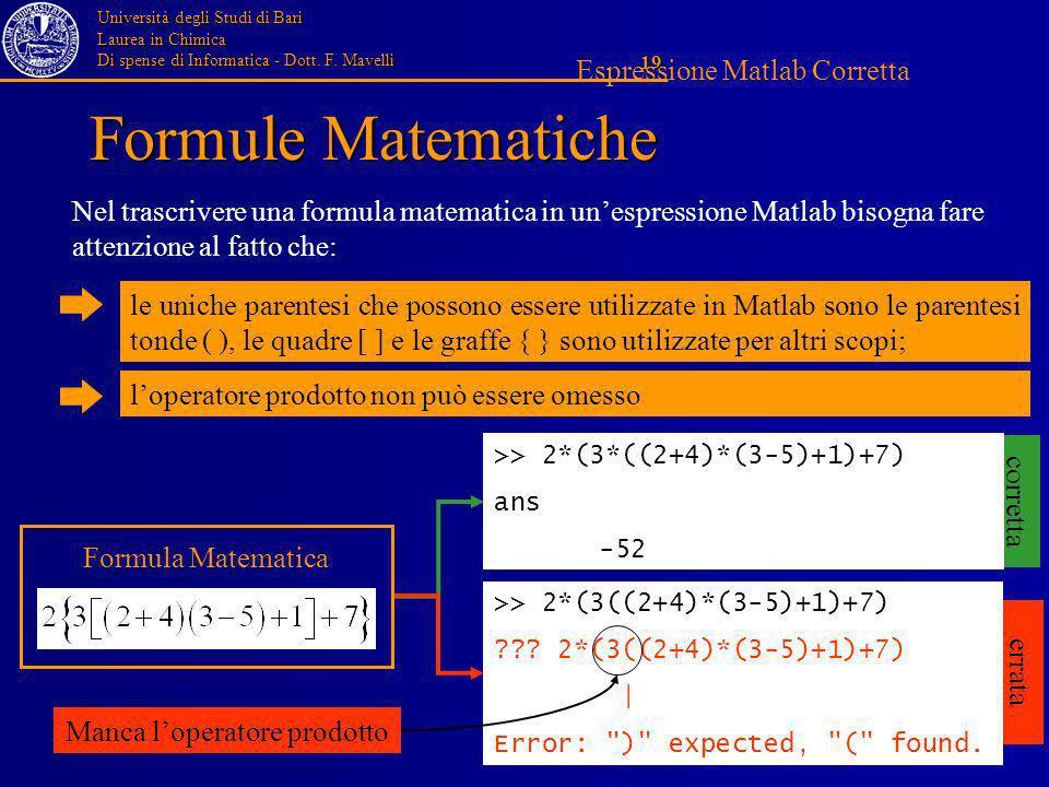 Università degli Studi di Bari Laurea in Chimica Di spense di Informatica - Dott. F. Mavelli 19 corretta errata le uniche parentesi che possono essere
