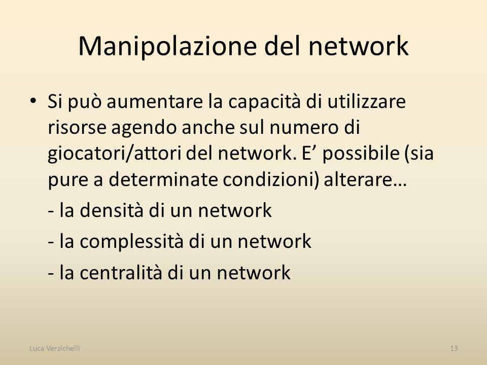 Manipolazione del network Si può aumentare la capacità di utilizzare risorse agendo anche sul numero di giocatori/attori del network. E possibile (sia