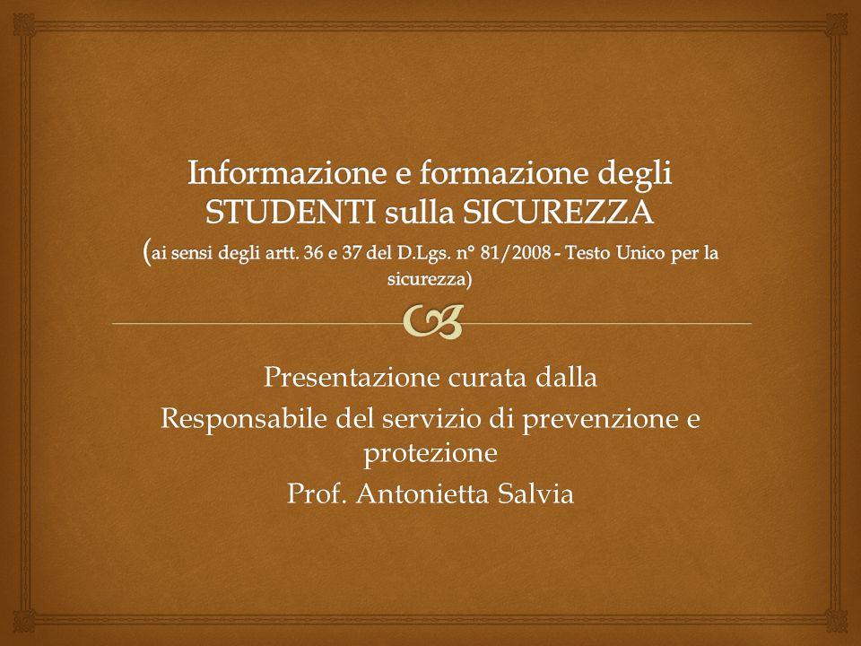 Presentazione curata dalla Responsabile del servizio di prevenzione e protezione Prof.